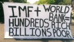 Makes no sense that the Institution that suppose to help the people, it is actually making us more poor. The International Monetary Fund and the World Bank are two Mobsters that control the economy of the poorer countries.